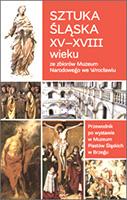 Sztuka śląska XV–XVIII wieku <br/>ze zbiorów Muzeum Narodowego <br>we Wrocławiu