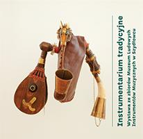 Instrumentarium tradycyjne <br>Wystawa zezbiorów MLIM wSzydłowcu