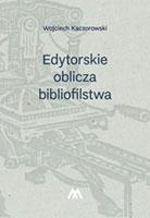 Edytorskie oblicza bibliofilstwa